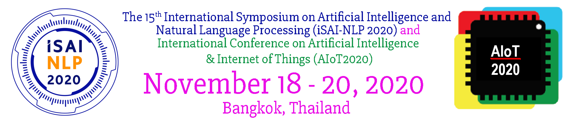 The Fifteen International Joint Symposium on Artificial Intelligence and Natural Language Processing (iSAI-NLP2020) and  International Conference on Artificial Intelligence & Internet of Things (AIoT 2020)
